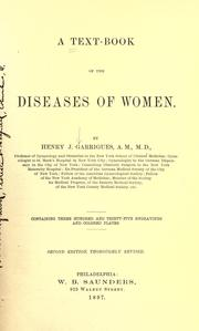Cover of: A text-book of the diseases of women | Henry Jacques Garrigues