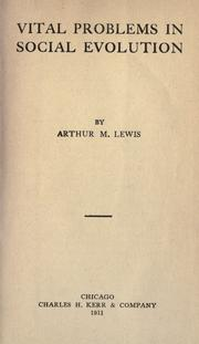 Cover of: Vital problems in social evolution by Arthur M. Lewis