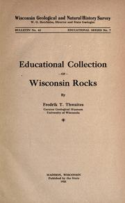 Cover of: Educational collection of Wisconsin rocks | F. T. Thwaites
