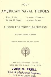 Cover of: Four American naval heroes: Paul Jones, Oliver H. Perry, Admiral Farragut, Admiral Dewey | Mabel Borton Beebe