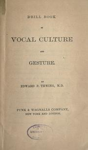 Cover of: Drill book in vocal culture and gesture | Edward Payson Thwing