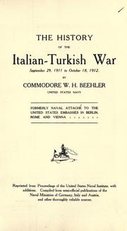 Cover of: The history of the Italian-Turkish War, September 29, 1911, to October 18, 1912 | William Henry Beehler