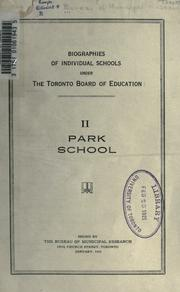 Cover of: Biographies of individual schools under the Toronto Board of Education: no. 2. - Park School | Bureau of Municipal Research (Toronto, Ont.)