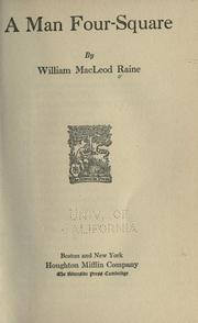 Cover of: A man four-square by William MacLeod Raine