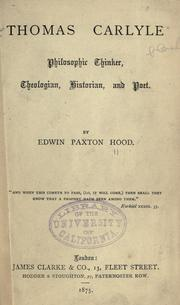 Cover of: Thomas Carlyle, philosophic thinker, theologian, historian, and poet by Hood, Edwin Paxton