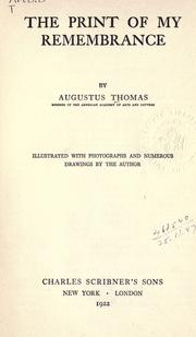 Cover of: The print of my remembrance | Augustus Thomas