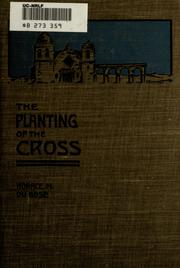 Cover of: The planting of the cross | Du Bose, Horace M. (Horace Mellard), 1858-1941