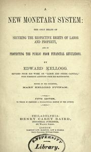 Cover of: A new monetary system by Edward Kellogg