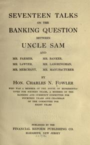 Cover of: Seventeen talks on the banking question by Charles N. Fowler