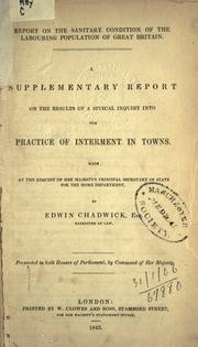 Cover of: Report on the sanitary condition of the labouring population of Great Britain | Edwin Chadwick