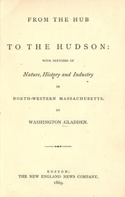 Cover of: From the Hub to the Hudson | Washington Gladden