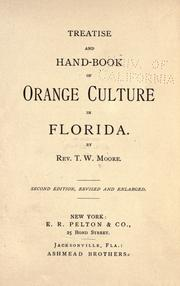 Cover of: Treatise and hand-book of orange culture in Florida | T. W. Moore