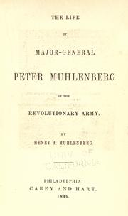 Cover of: The life of Major-General Peter Muhlenberg by Henry A. Muhlenberg