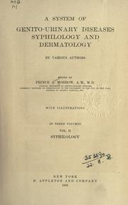 Cover of: A system of genito-urinary diseases, syphilology and  dermatology by Morrow, Prince Albert