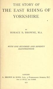 Cover of: The story of the East Riding of Yorkshire | Horace B. Browne