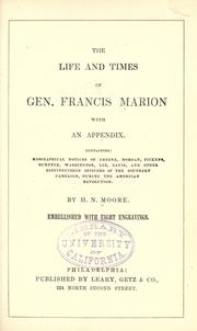 Cover of: The life and times of Gen. Francis Marion | H. N. Moore