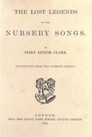 Cover of: The lost legends of the nursery songs | Mary Senior Clark