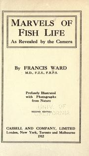 Cover of: Marvels of fish life as revealed by the camera | Francis Ward