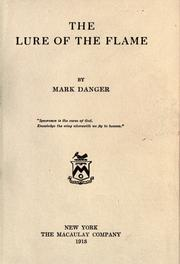Cover of: The lure of the flame | Mark Danger