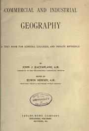 Cover of: Commercial and industrial geography | John James Macfarlane