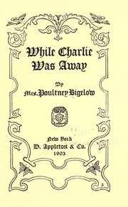 Cover of: While Charlie was away by Edith Evelyn Bigelow