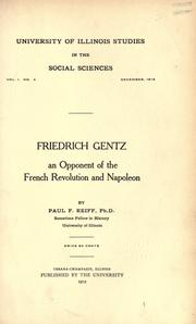 Cover of: Friedrich Gentz, an opponent of the French revolution and Napoleon | Reiff, Paul Friedrich
