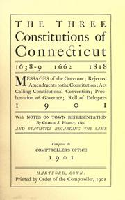 Cover of: The three constitutions of Connecticut, 1638-9, 1662, 1818 | Connecticut. Office of the State Comptroller.