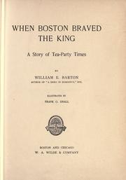 Cover of: When Boston braved the king by William Eleazar Barton