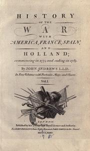 Cover of: History of the war with America, France, Spain and Holland | Andrews, John