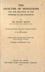 Cover of: The analysis of sensations and the relation of the physical to the psychical | Ernst Mach