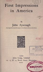 Cover of: First impressions in America | John Ayscough