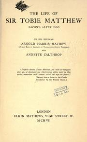 Cover of: The life of Sir Tobie Matthew, Bacon's alter ego | Arnold Harris Mathew