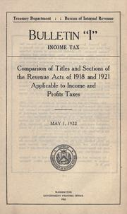 Cover of: Comparison of titles and sections of the Revenue Acts of 1918 and 1921 applicable to income and profits taxes | United States. Internal Revenue Service.
