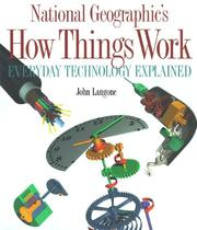 Cover of: National Geographic's How Things Work by John Langone