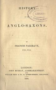 Cover of: History of the Anglo-Saxons | Palgrave, Francis Sir