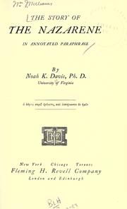 Cover of: The story of the Nazarene in annotated paraphrase by Noah K. Davis