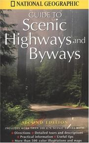 Cover of: National Geographic Guide to Scenic Highways and Byways by National Geographic Society