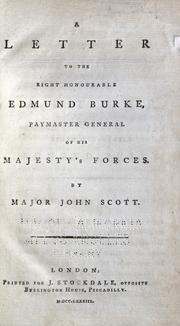 Cover of: A letter to the Right Honourable Edmund Burke, Paymaster General of His Majesty's forces | Scott Major