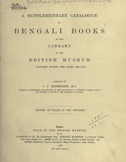Cover of: Catalogue of Bengali printed books in the library of the British Museum | British Museum. Department of Oriental Printed Books and Manuscripts.