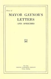 Cover of: Some of Mayor Gaynor's letters and speeches | William Jay Gaynor