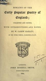 Cover of: Remains of the early popular poetry of England | William Carew Hazlitt