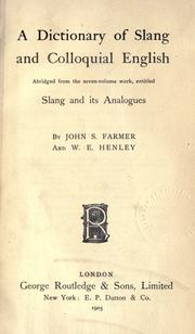 Cover of: A dictionary of slang and colloquial English | Farmer, John Stephen