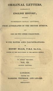 Cover of: Original letters, illustrative of English history | Ellis, Henry Sir