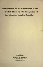 Cover of: Memorandum to the government of the United States on the recognition of the Ukrainian people's republic | Ukraine.