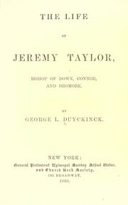 Cover of: The life of Jeremy Taylor, bishop of Down, Connor, and Dromore | George L. Duyckinck
