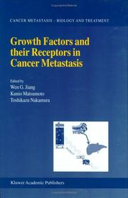 Cover of: Growth factors and their receptors in cancer metastasis | Wen G. Jiang