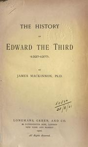 Cover of: The history of Edward the Third (1327-1377) | Mackinnon, James