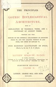 Cover of: The principles of Gothic ecclesiastical architecture by Matthew Holbeche Bloxam