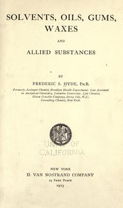 Cover of: Solvents, oils, gums, waxes and allied substances | Frederic S. Hyde
