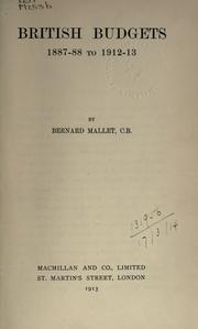 Cover of: British Budgets, 1887-88 to 1912-13 | Mallet, Bernard Sir